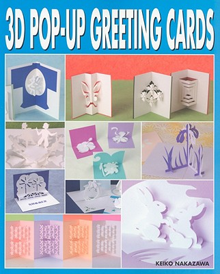 3d Pop-up Greeting Cards By Nakazawa, Keiko